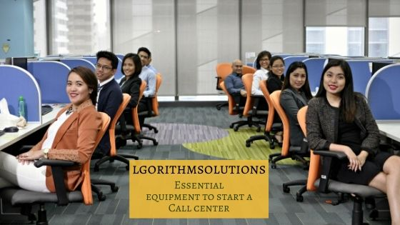Essential equipment to start a Call center
