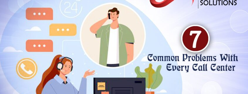 7 common problem with every call center